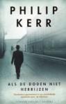 Als de doden niet herrijzen - Philip Kerr, Herman van der Ploeg