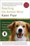 Reaching the Animal Mind - Karen Pryor