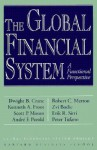 The Global Financial System: A Functional Perspective - Kenneth A. Froot, Dwight B. Crane, Scott P. Mason