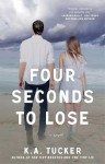 Four Seconds to Lose - K.A. Tucker