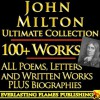 JOHN MILTON COMPLETE WORKS ULTIMATE COLLECTION 150+ Works ALL poems, poetry, prose, plays, fiction, non-fiction, letters and BIOGRAPHY - John Milton, Walter Alexander Raleigh, Richard Garnett, Darryl Marks