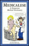 Medicalese: A Humorous Medical Dictionary - Peter Meyer, Catherine Graves, Steve Likens