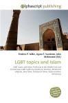 Lgbt Topics and Islam - Frederic P. Miller, Agnes F. Vandome, John McBrewster