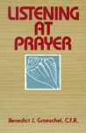 Listening at Prayer - Benedict J. Groeschel