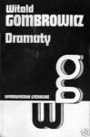 Dramaty - Witold Gombrowicz