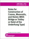 Rules for Construction of Cranes, Monorails, and Hoists (with Bridge or Trolley or Hoist of the Underhung Type) - American Society of Mechanical Engineers