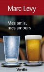 Mes amis mes amours (Litterature) (French Edition) - Marc Levy