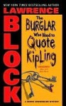 The Burglar Who Liked to Quote Kipling (Rhodenbarr, #3) - Lawrence Block