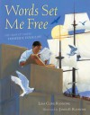 Words Set Me Free (Paula Wiseman Books) - Lesa Cline-Ransome, James E. Ransome