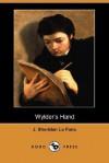 Wylder's Hand (Dodo Press) - Joseph Sheridan Le Fanu