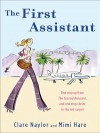 The First Assistant: A Continuing Tale from Behind the Hollywood Curtain - Clare Naylor