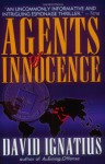 Agents of Innocence - David Ignatius