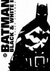 Batman: Black and White II #1 - Warren Ellis, Tim Sale, Chris Claremont, Alex Ross, Mark Buckingham, John Arcudi, John Byrne, Jim Lee, Kelley Puckett, Tony Salmons