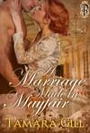 A Marriage Made in Mayfair - Tamara Gill