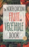 North Carolina Fruit and Vegetable Book - Walter Reeves, Felder Rushing