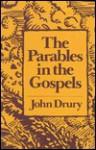 The Parables in the Gospel - John Drury