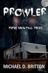 Prowler: Three Haunting Tales - Michael D. Britton