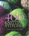 400 Knitting Stitches: Great Stitch Patterns - Murdoch Books, Danielle Dabarbieux, Thierry Lamarre