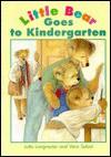 Ltle Bear Goes to Kindergarten - Jutta Langreuter, Vera Sobat