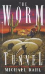The Worm Tunnel: A Finnegan Zwake Mystery - Michael Dahl