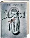 Silbertod - F.E. Higgins, Herbert Günther, Ulli Günther