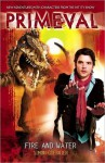 Primeval: Fire and Water (Primeval) - Simon Guerrier