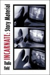 Incarnate: Story Material - Thalia Field