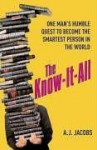 The Know It All: One Man's Humble Quest To Become The Smartest Person In The World - A.J. Jacobs