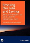 Rescuing Our Jobs and Savings: What G7/8 Leaders Can Do to Solve the Global Credit Crisis - Barry Eichengreen, Richard Baldwin