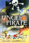 Uncle Pirate to the Rescue - Douglas Rees, Tony Auth