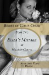 Eliza's Mistake (Brides of Cedar Creek) - Mildred Colvin