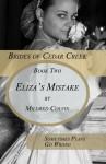 Eliza's Mistake (Brides of Cedar Creek) - Mildred Colvin