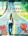 My Now & Forever - H.J. Bellus