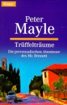 Trueffeltraeume - Peter Mayle