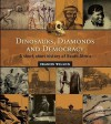 Dinosaurs, Diamonds and Democracy: A Short, Short History of South Africa - Francis Wilson