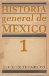 Historia general de México. Tomo I - Various