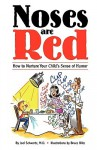 """Noses Are Red"" How To Nurture Your Child's Sense Of Humor - Deborah J. Fisher"