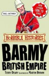 Barmy British Empire (Horrible Histories) - Terry Deary, Martin Brown