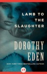 Lamb to the Slaughter - Dorothy Eden