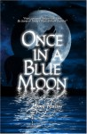 Once In A Blue Moon. Anthology - Linda Bleser, Lynn Hanna, Patricia A. Rasey, Lizzie Starr, Janet Lane Walters