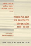 England And Its Aesthetes: Biography And Taste (Critical Voices) - David Carrier, Walter Pater