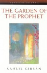 The Garden of The Prophet - Kahlil Gibran