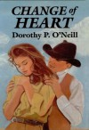 Change of Heart - Dorothy P. O'Neill