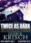 Twice as Dark - Glen Krisch, Kealan Patrick Burke
