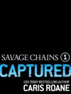 Savage Chains: Captured (#1) - Caris Roane
