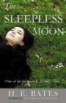 The Sleepless Moon - H.E. Bates