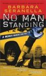 No Man Standing - Barbara Seranella