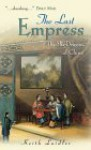The Last Empress: The She Dragon Of China - Keith Laidler