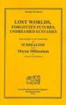 Lost Worlds, Forgotten Futures, Undreamed Ecstasies - Penelope Rosemont