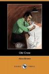 Old Crow (Dodo Press) - Alice Brown